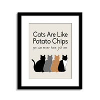 Cats Are Like Potato Chips, Cat Sign, Funny Cat Wall Art, Cat Wall Decor, Cat Poster, Cat Quote