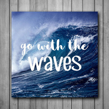 Go with the Waves Beach Ocean Photo Panel - Durable Finish - High Definition - High Gloss