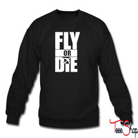 Fly Or Die crewneck sweatshirt