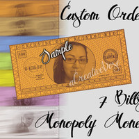 DIY Custom Personalize Family Friends Monopoly Money - Money Only ((ORDER BEFORE Dec 20th for Christmas Orders))