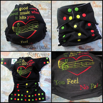 MADE TO ORDER One good thing about music when it hits you, you feel no pain. Bob Marley Song lyrics One Size Pocket Diaper or Cover