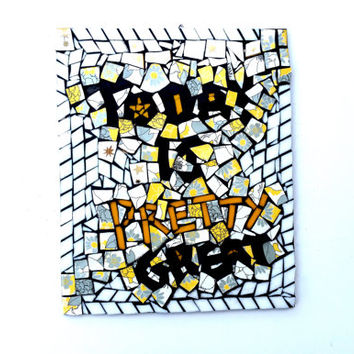 Affirmation Mosaic Wall Art. Positive Mixed Media Home Decor. Boho Yoga Hippie Chic Encouraging Sign. Today is Great.