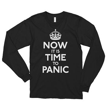 Now It Is Time To Panic Long Sleeve Tee