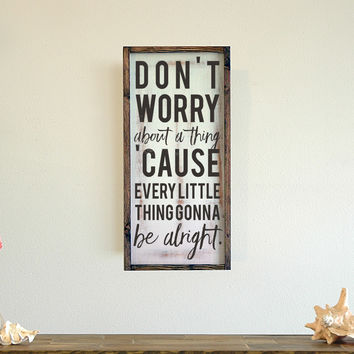 Don't Worry About a Thing Framed Wall Art, 11x22