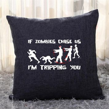 If Zombies Chase Us I'm Tripping You, Teasing Throw Pillow Cover