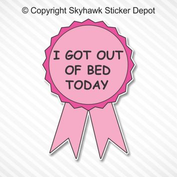 I Got Out Of Bed Today Funny Award Ribbon Laptop Sticker Macbook Air Pro iPad
