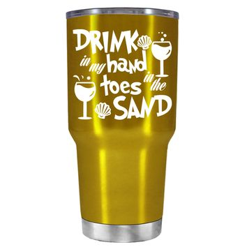 Drink in my Hand Toes in the Sand on Translucent Gold 30 oz Tumbler Cup