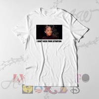 Jordyn Woods I don't need your situation Tee Adult Graphic Unisex T Shirt