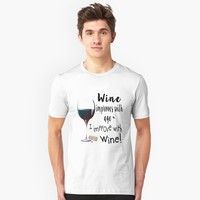 'Wine Improves with Age, I improve with Wine, Fun Wine saying design' T-Shirt by ckeenart