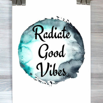 Radiate Good Vibes Print Inspirational Positive Typography Quote Watercolor Poster Dorm Decor Bedroom Apartment Wall Art