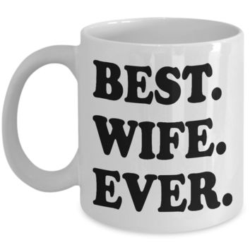 Best Wife Ever Fun Romantic Married Wedding Love Gift for Her for Anniversary or Valentines