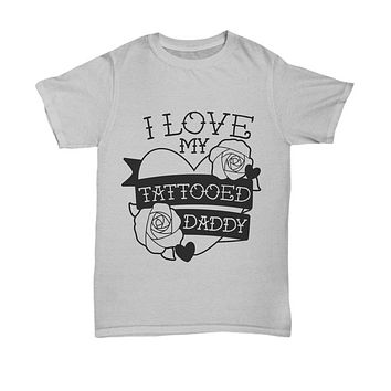 Funny T-shirt I love tattooed daddy novelty top gift dads father's day birthday cotton cool shirt