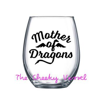 MOTHER OF DRAGONS Wine Glass. 21 oz Stemless Wine Glass