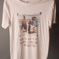 "Gina ""We've All Got To Put Up With Bull"" Tee"
