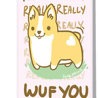 Corgi Valentine -I REALLY WUF YOU-