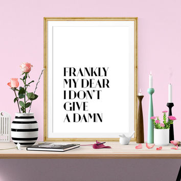 Printable Art Instant Download Frankly My Dear I Don't Give A Damn Rhett Butler Gone With The Wind Quote Movie Poster digital download print
