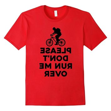 Please Don't Run Me Over Funny Bicycle Bike Riding T-Shirt