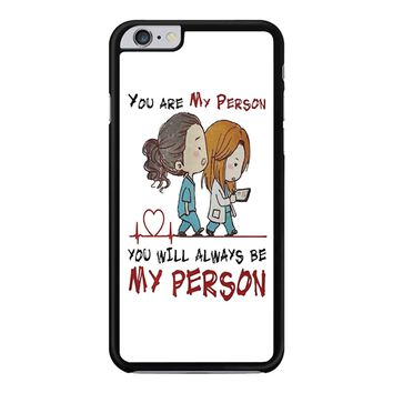 Grey S Anatomy You Will Always Be My Person iPhone 6 Plus / 6S Plus