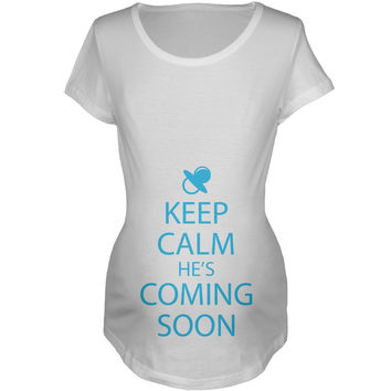 Keep Calm He's Coming Soon Maternity T-Shirt
