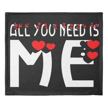 All You Need Is Me Black Duvet Cover