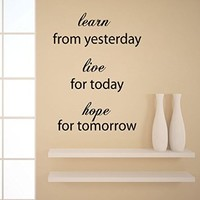Wall Decals Vinyl Decal Sticker Quote Learn From Yesterday Live for Today Hope for Tomorrow Home Interior Design Art Murals Bedroom Living Room Decor