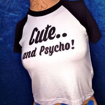 SWEET LORD O'MIGHTY! CUTE AND PSYCHO RAGLAN