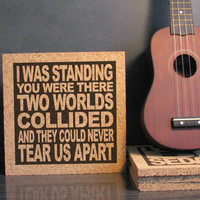INXS - I Was Standing You Were There Two Worlds Collided And They Could Never Tear Us Apart - Cork Lyric Wall Art and Hot Pad Trivet
