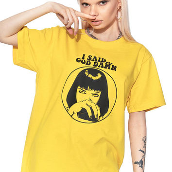 I Said Goddamn T shirt Oversized Tee Top Tumblr Grunge Hipster Retro Vtg Movie Pulp Festival Feminist 90s Kawaii Womens Mia Wallace Yellow
