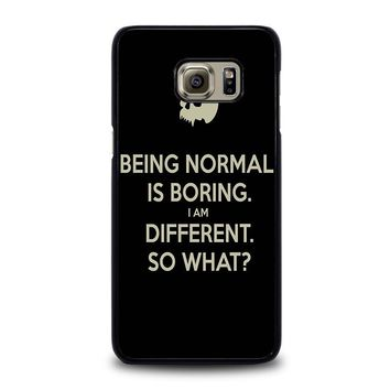NORMAL IS BORING QUOTES Samsung Galaxy S6 Edge Plus Case Cover