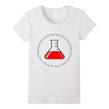 Science Matters - Funny Puns T Shirt For Men or Women