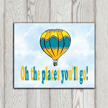 Oh the places you'll go print Dr Seuss quote Boys room Teal blue yellow orange Printable Boys nursery art Travel gift idea INSTANT DOWNLOAD