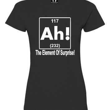 Womens Ah! The Element Of Surprise Funny Science Nerd Geek Deluxe Soft T-Shirt