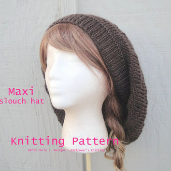Maxi Slouch Hat Knitting Pattern, Slouchy Beanie Beret Tam Toque, Knit Hat Pattern, Loose Oversized