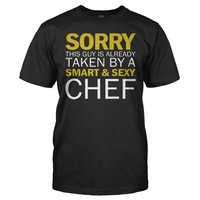 Sorry Guy Taken By Chef - T Shirt