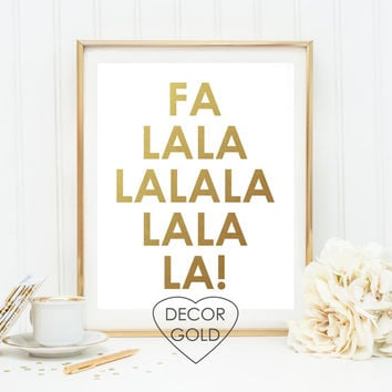Gold Foil print holiday art print Falalala Fa la la la la holiday Christmas gift holiday sign gift for her Christmas wall art hymn song art