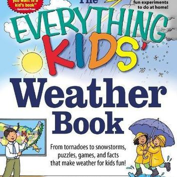 The Everything Kids' Weather Book Everything Kids Series
