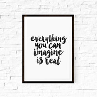 Wall Hanging Printable Art Everything You Can Imagine is Real Home Decor Typography Print Wall Decor Wall Hanging