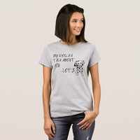 My Dog and I Talk About You Quote T-Shirt
