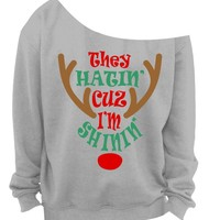 They Hatin' Cuz I'm Shinin' Reindeer Christmas Slouchy Raw Edge Off the Shoulder Sweatshirt, yoga clothes, workout top