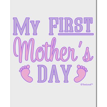 "My First Mother's Day - Baby Feet - Pink Aluminum 8 x 12"" Sign by TooLoud"