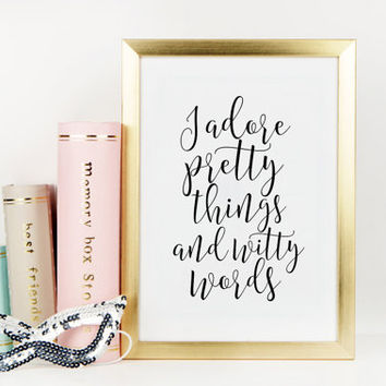 KATE SPADE INSPIRED, I Adore Pretty Things And Witty Words,Nursery Girls, Kids Room Decor,Kate Spade Quote,Wall Art,Home Decor,Typography