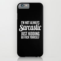 I'm Not Always Sarcastic iPhone & iPod Case by Moop
