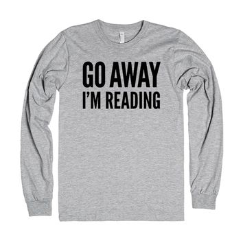 Go Away I'm Reading Long Sleeve T-Shirt | | SKREENED