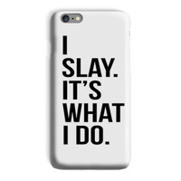 i slay its what i do Phone Case