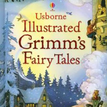 Usborne Books & More. Illustrated Grimm's Fairy Tales