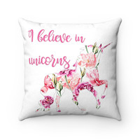 I Believe in Unicorns Faux Suede Square Pillow, Pink Rose Throw Pillow, Decorative Unicorn Throw Pillow