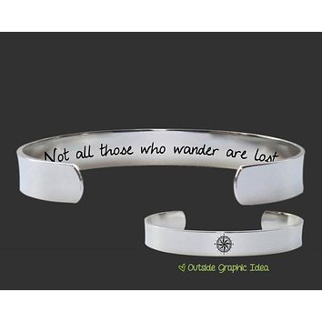 Not All Those Who Wander Are Lost Bracelet