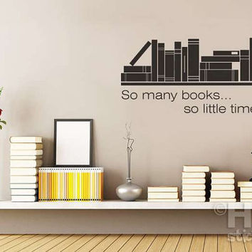 So Many Books So Little Time Vinyl Wall Sticker Library Modern Art Graphic Decal Q128