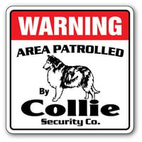 COLLIE Security Sign Area Patrolled pet kid gift guard dog lover veterinarian