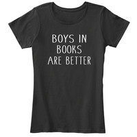 Boys In Books Are Better Shirt